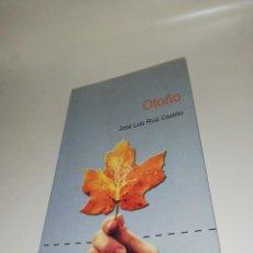 Libros de segunda mano: JOSE LUIS RUIZ CASTILLO - OTOÑO. Lote 203305233