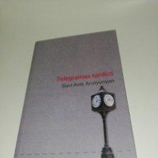Libros de segunda mano: TELEGRAMAS TARDÍOS , SLAVI AVIK ARUTYUNYAN. Lote 203306075