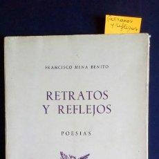 Libros de segunda mano: RETRATOS Y REFLEJOS, POESÍAS - FRANCISCO MENA BENITO (INTONSO). Lote 203988713