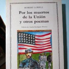 Libros de segunda mano: ROBERT LOWELL POR LOS MUERTOS DE LA UNION Y OTROS POEMAS. Lote 204218080