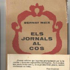 Libros de segunda mano: ELS JORNALS AL COS BERNAT MEIX J.M.DE MARTIN 1971 RETRAT UTOR GARCIA LLORT. Lote 204247796