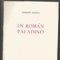 Libros de segunda mano: EN ROMÁN PALADINO ENRIQUE BADOSA LA ISLA DE LOS RATONES SANTANDER 1970 DEDICADO AUTOR PRIMERA EDICIÓ. Lote 204333167
