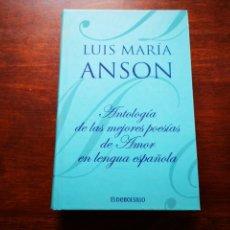 Libros de segunda mano: ANTOLOGÍA DE LAS MEJORES POESÍAS DE AMOR EN LENGUA ESPAÑOLA. LUIS MARIA ANSON. Lote 204402438