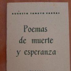 Libros de segunda mano: 1944 POEMAS DE MUERTE Y ESPERANZA - AUGUSTO TAMAYO VARGAS -DEDICATORIA FIRMADA POR EL AUTOR. Lote 204496011