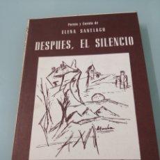 Libros de segunda mano: DESPUÉS, EL SILENCIO. ELENA DE SANTIAGO. POEMAS Y CUENTO. 1978. ED.NUEVO SENDERO.. Lote 204639795