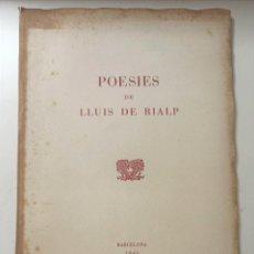 Libros de segunda mano: POESIES. LLUIS DE RIALP.1946 BARCELONA. EJEMPLAR NUMERADO DE 100. Nº 80. Lote 204719615
