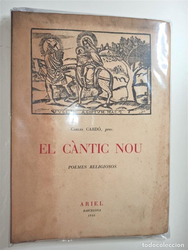 EL CÀNTIC NOU. CARLES CARDÓ PREV, 1951 (Libros de Segunda Mano (posteriores a 1936) - Literatura - Poesía)