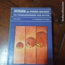 Libros de segunda mano: ANTOLOXIA DE POESIA GALEGA DO POSMODERNISMO AOS NOVOS - F.FERNANDEZ DEL RIEGO 1980. Lote 205407860