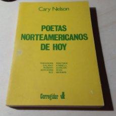 Libros de segunda mano: CARY NELSON POETAS NORTEAMERICANOS DE HOY GALWAY DUNCAN ROETHKE RICH MERWIN CORREGIDOR 1984. Lote 205593685
