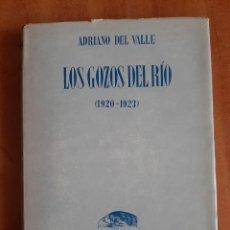 Libros de segunda mano: 1ª EDICIÓN LOS GOZOS DEL RÍO - ADRIANO DEL VALLE. Lote 205738720