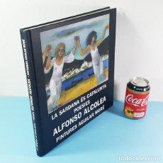 Libros de segunda mano: LA SARDANA ES CATALUNYA POESIES ALFONSO ALCOLEA PINTURES AGUILAR MORE TAPA DURA 179 PAG 31X30,50X2CM. Lote 206434553