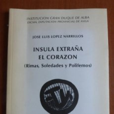 Libros de segunda mano: ÍNSULA EXTRAÑA EL CORAZÓN. (RIMAS, SOLEDADES Y POLIFEMOS.) - AVILA, EXMA DIPUTACIÓN PROVINCIAL. Lote 206508352