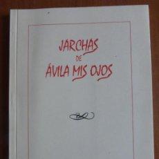 Libros de segunda mano: JARCHAS DE ÁVILA MIS OJOS. JOSÉ LUÍS LÓPEZ NARILOS, 1998. Lote 206508460