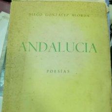 Libros de segunda mano: ANDALUCÍA. POESÍAS. DIEGO GONZALEZ ALORDA.. Lote 206801976