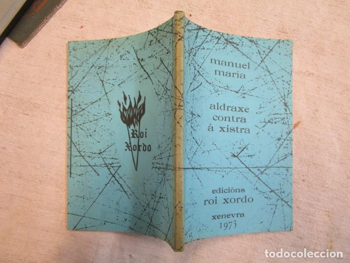 GALICIA - MANUEL MARIA ALDRAXE CONTRA A XISTRA EDI ROI XORDO 1ª ED. XENEVRA 1973 1050 EJEMPLARES + (Libros de Segunda Mano (posteriores a 1936) - Literatura - Poesía)