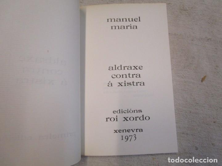 Libros de segunda mano: GALICIA - MANUEL MARIA ALDRAXE CONTRA A XISTRA EDI ROI XORDO 1ª ED. XENEVRA 1973 1050 EJEMPLARES + - Foto 2 - 206813516