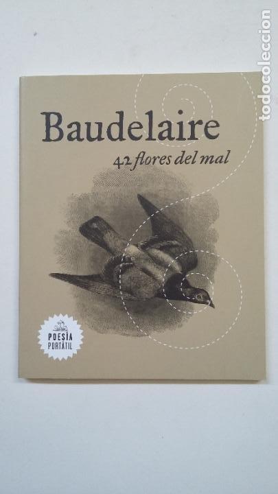 BAUDELAIRE. 42 FLORES DEL MAL. POESIA PORTATIL. RANDOM HOUSE. TDK199 (Libros de Segunda Mano (posteriores a 1936) - Literatura - Poesía)