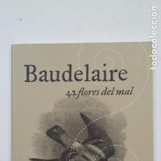 Libros de segunda mano: BAUDELAIRE. 42 FLORES DEL MAL. POESIA PORTATIL. RANDOM HOUSE. TDK199. Lote 206971246