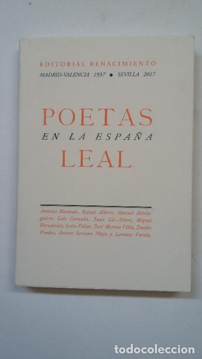 POETAS EN LA ESPAÑA LEAL. -EDITORIAL RENACIMIENTO. MADRID - VALENCIA 1937. SEVILLA 2007. TDK199 (Libros de Segunda Mano (posteriores a 1936) - Literatura - Poesía)
