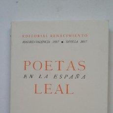 Libros de segunda mano: POETAS EN LA ESPAÑA LEAL. -EDITORIAL RENACIMIENTO. MADRID - VALENCIA 1937. SEVILLA 2007. TDK199. Lote 206971410
