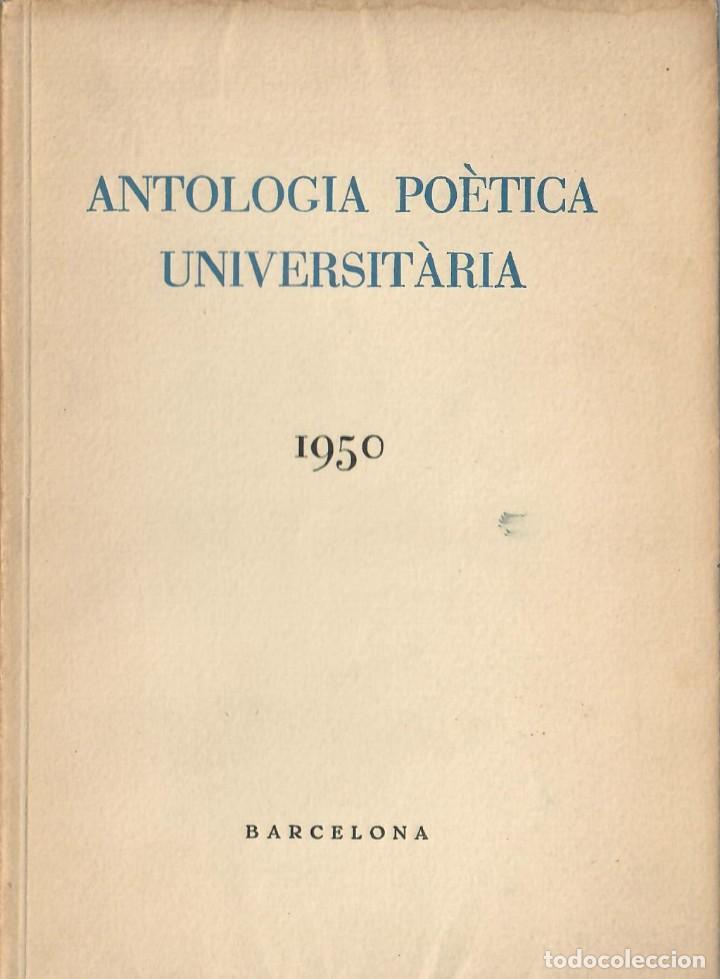 POESÍA CATALANA - TRES OBRAS: ANTOLOGIA POÈTICA UNIVERSITÀRIA (1950 - 1952/1956 - 1956/1958) (Libros de Segunda Mano (posteriores a 1936) - Literatura - Poesía)