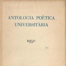 Libros de segunda mano: POESÍA CATALANA - TRES OBRAS: ANTOLOGIA POÈTICA UNIVERSITÀRIA (1950 - 1952/1956 - 1956/1958). Lote 206972598