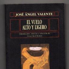 Libros de segunda mano: EL VUELO ALTO Y LIGERO. JOSÉ ÁNGEL VALENTE. Lote 207239740