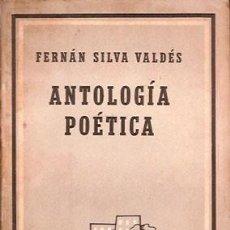 Libros de segunda mano: SILVA VALDÉS, FERNÁN - ANTOLOGÍA POÉTICA 1920-1955. Lote 207274946