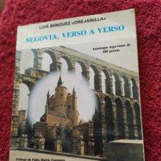 Libros de segunda mano: SEGOVIA VERSO A VERSO LUIS MIGUEL OREJANILLA 1982. Lote 207276107