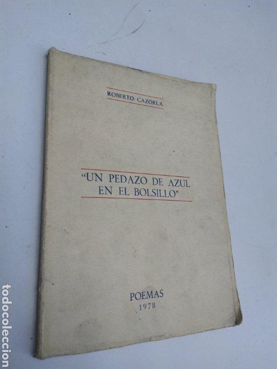 UN PEDAZO DE AZUL EN EL BOLSILLO ROBERTO CAZORLA POEMAS 1978 (Libros de Segunda Mano (posteriores a 1936) - Literatura - Poesía)