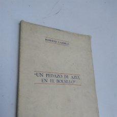 Libros de segunda mano: UN PEDAZO DE AZUL EN EL BOLSILLO ROBERTO CAZORLA POEMAS 1978. Lote 207314422