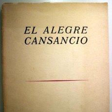Libros de segunda mano: LAMET, PEDRO MIGUEL - EL ALEGRE CANSANCIO. (POEMAS 1962-65) - DEDICADO - MADRID 1965. Lote 207491037