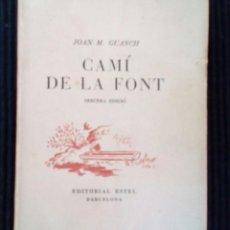 Libros de segunda mano: CAMÍ DE LA FONT. JOAN M. GUASCH. EDITORIAL ESTEL 1938.. Lote 207613407