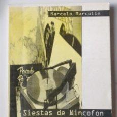 Libros de segunda mano: SIESTAS DE WWINCOFON ** MARCELO MARCOLIN. Lote 207860171