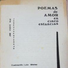 Libros de segunda mano: LIBRETO - JOSÉ VICENTE ROJO - POEMAS DE AMOR EN CINCO ESTANCIAS - CON ILUSTRACIONES DE LUÍS SÁNCHEZ. Lote 208045523