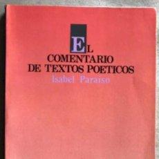 Libros de segunda mano: EL COMENTARIO DE TEXTOS POÉTICOS. IDABEL PARAÍSO. EDICIONES JÚCAR 1988.. Lote 208113778