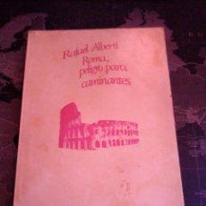 Libros de segunda mano: RAFAEL ALBERTI ROMA PELIGRO PARA CAMINANTES SEIX BARRAL. Lote 208174990