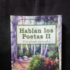 Libros de segunda mano: HABLAN LOS POETAS II CON PLUMAS Y PINCELES. CONSUELO GINER TORMO. Lote 208283726