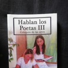 Libros de segunda mano: HABLAN LOS POETAS III COLOQUIO DE LAS ARTES. MA. CONSUELO GINER TORMO. Lote 208284157
