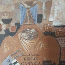 Libros de segunda mano: MANUEL PADORNO - EFIGIE CANARIA - POESÍA - PORTADA DEL PINTOR ANTONIO PADRÓN - 1994. Lote 208586980