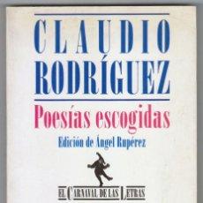 Libros de segunda mano: CLAUDIO RODRÍGUEZ - POESÍAS ESCOGIDAS - PERFECTO ESTADO. Lote 208887130