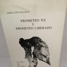 Livres d'occasion: PROMETEO XX Y PROMETEO LIBERADO DE JOSÉ LUIS GALLEGO. Lote 208951945