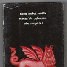 Libros de segunda mano: VICENT ANDRÉS ESTELLÉS - MANUAL DE CONFORMITATS - OBRA COMPLETA 3. Lote 208976780