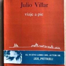 Libros de segunda mano: VIAJE A PIE, POR JULIO VILLAR. EDITORIAL JUVENTUD 1986.. Lote 209069436