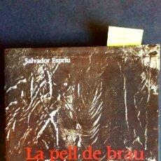 Libros de segunda mano: LA PELL DE BRAU - SALVADOR ESPRIU. Lote 209148737