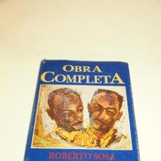 Libros de segunda mano: OBRA COMPLETA. ROBERTO SOSA. PRIMERA EDICIÓN, FIRMADA Y CON LARGA DEDICATORIA DEL AUTOR. 1990.. Lote 209159545