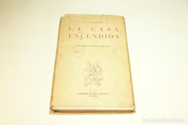 LA CASA ENCENDIDA. LUIS ROSALES. CON DIBUJOS DE JOSÉ CABALLERO. 1ª EDICIÓN FIRMADA Y DEDICADA POR EL (Libros de Segunda Mano (posteriores a 1936) - Literatura - Poesía)