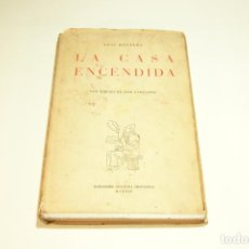 Libros de segunda mano: LA CASA ENCENDIDA. LUIS ROSALES. CON DIBUJOS DE JOSÉ CABALLERO. 1ª EDICIÓN FIRMADA Y DEDICADA POR EL. Lote 209160522