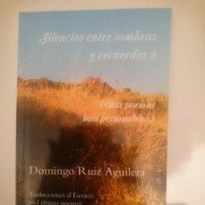 Libros de segunda mano: SILENCIOS ENTRE SOMBRAS Y RECUERDOS 3 (MIS POEMAS MÁS PERSONALES 3). Lote 209338280