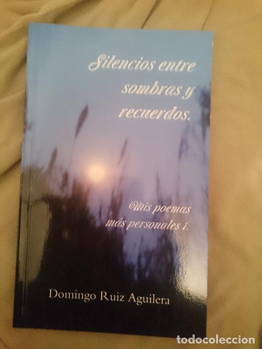 SILENCIOS ENTRE SOMBRAS Y RECUERDOS (MIS POEMAS MÁS PERSONALES 1) (Libros de Segunda Mano (posteriores a 1936) - Literatura - Poesía)